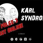 Karl Syndrom - Folge 3 ist verfügbar