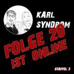 Neues von Karl-Syndrom - Folge 20 ist online...