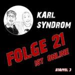 Neues von Karl-Syndrom - Folge 21 ist online...